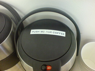 PUSH ME FOR COFFEE