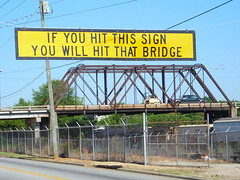 IF YOU HIT THIS SIGN YOU WILL HIT THAT BRIDGE | by josephleenovak