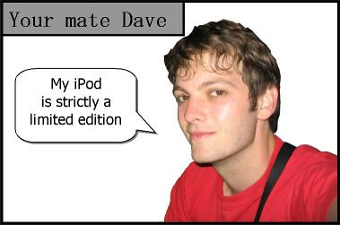 your mate dave on ipod
