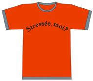 Stressée, moi?