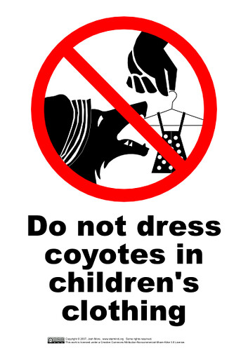 Do Not Dress Coyotes In Childrens Clothing | by guppiecat