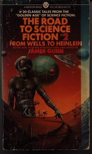 James Gunn (Ed.) The Raod to Science Fiction From Wells to Heinlein