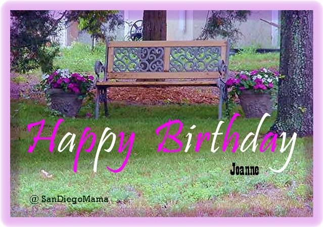 Happy Birthday Joanne Sandiegomama June 4 2007 Is Joan Flickr