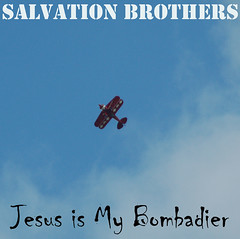 Salvation Brothers - Jesus is My Bombadier | by tgbusill