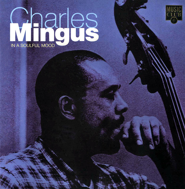 Charles Mingus - In A Soulful Mood | Paul Oberlin | Flickr