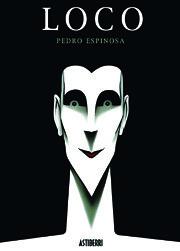 Loco; Pedro Espinosa