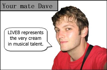 your mate dave on LIVE8