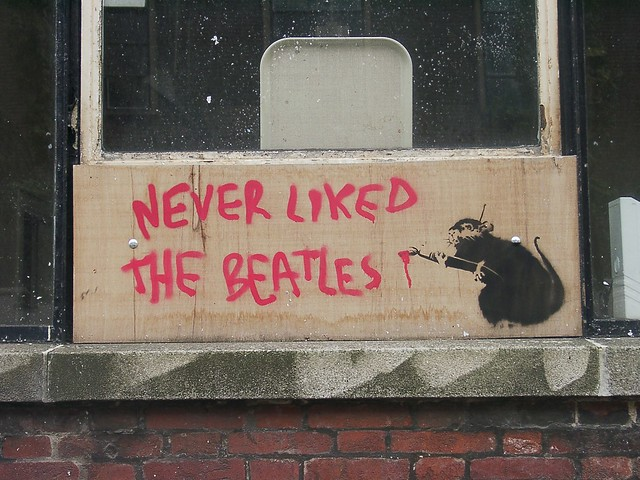 Never liked the Beatles, Banksy, Liverpool