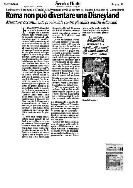 """ROME - The Neglect of Rome's Cultural Heritage by the Ministry of Culture (2008-11), and the City of Rome (2005 - 11): Arch. Prof. Giorgio Muratore & """"Roma Non Puo' Diventare Una Disneyland."""" Secolo d' Italia (21-02-2004), p. 12."""