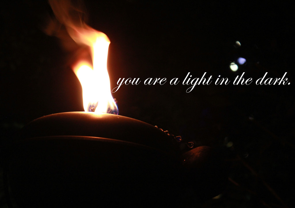 you are a light in the dark | you are a light in the dark yo… | Flickr