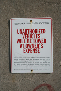 Unauthorized vehicles will result in infomercials | by backpackphotography