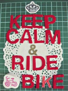 Keep Calm, ride a bike