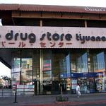 Le Drug Store @ Tijuana = オパール・センター?