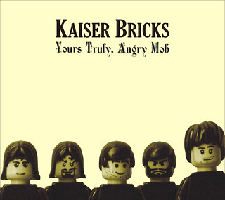 KAISER BRICKS: Yours Truly, Angry Mob | by Christoph!