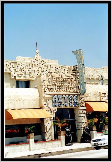 Aztec Hotel ~ Monrovia, California  ~ Route 66
