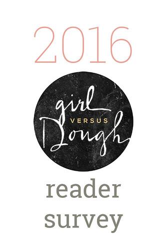 2016 Girl Versus Dough Reader Survey | girlversusdough.com @girlversusdough | by girlversusdough