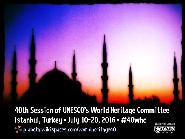 40th Session of UNESCO's World Heritage Committee @UNESCO #whc40