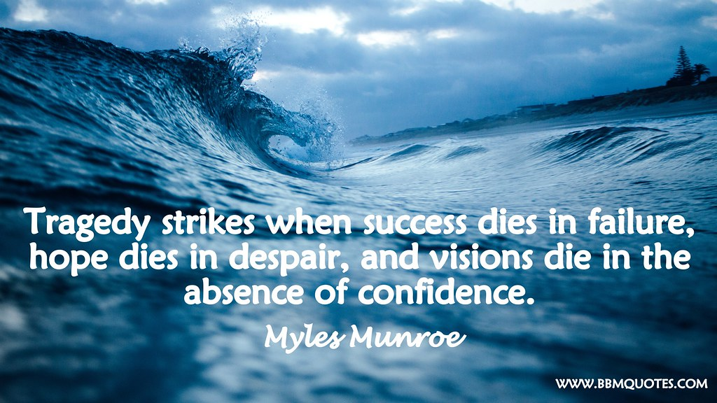 Myles Munroe | Visions Die in the Absence of Confidence