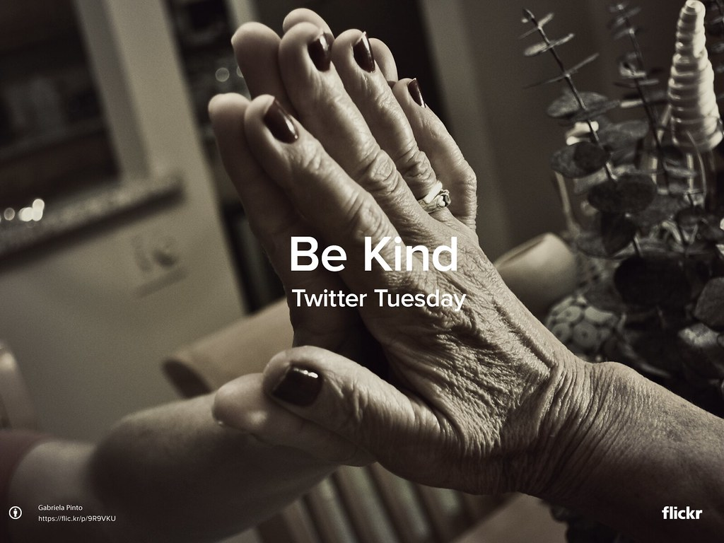 Twitter Tuesday: Be Kind