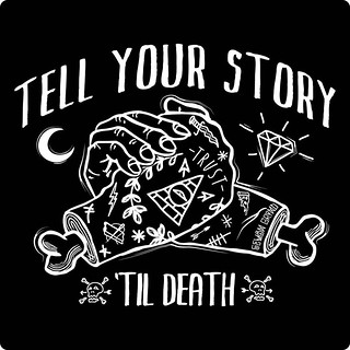 """Tell Your Story...Til Death"". A little something I drew up for the company t-shirt of the month....It seems off topic, but is really on point. For many cultures, Death is seen as an inspiration, a motivator. Decay is a reminder that our time on this eart 