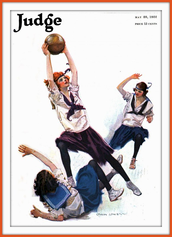 1922 May 20 Cover, JUDGE - Ladies Basketball with vigor  - by Orson Lowell