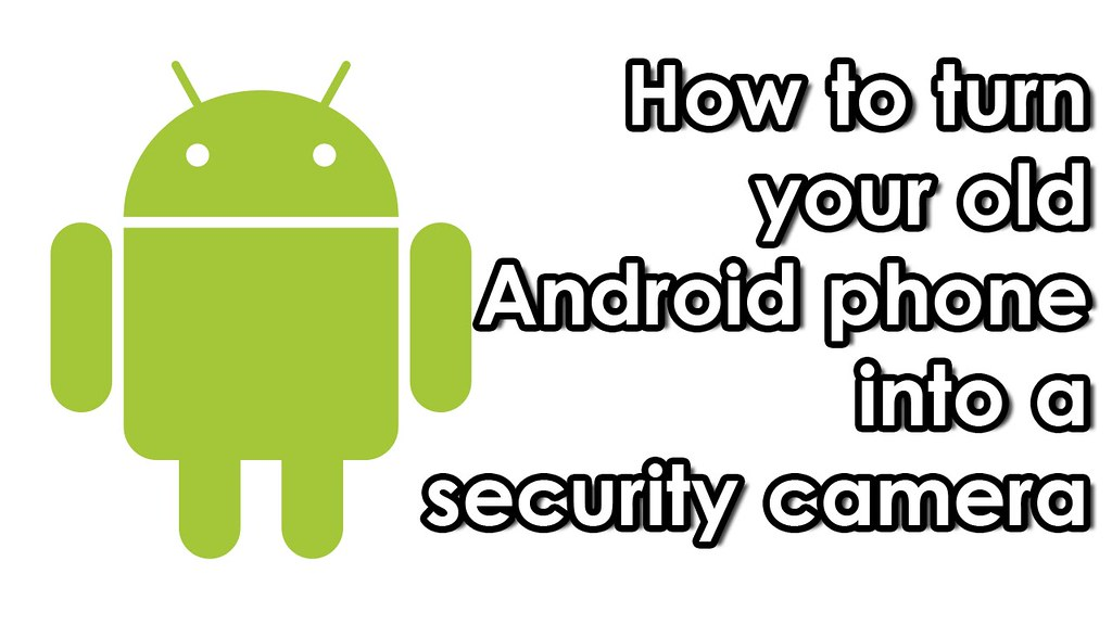 How to turn old android phone to a security camera | Flickr