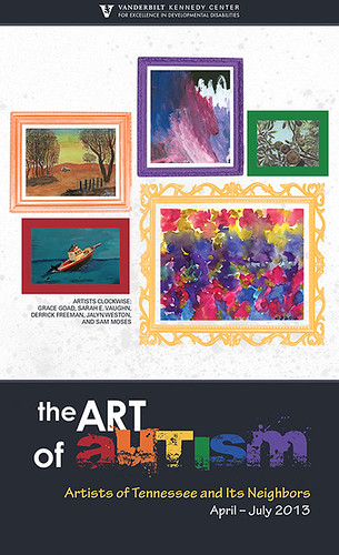 The ART of AUTISM - Artists of Tennessee and Its Neighbors [Art Exhibit 2013]