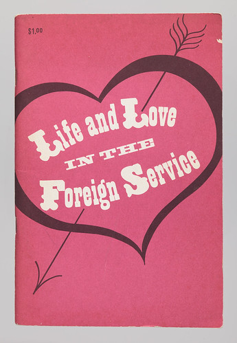 "Booklet, ""Life and Love in the Foreign Service"" 1969"