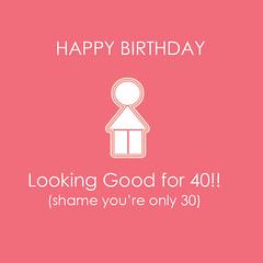 Happy birthday 30 40