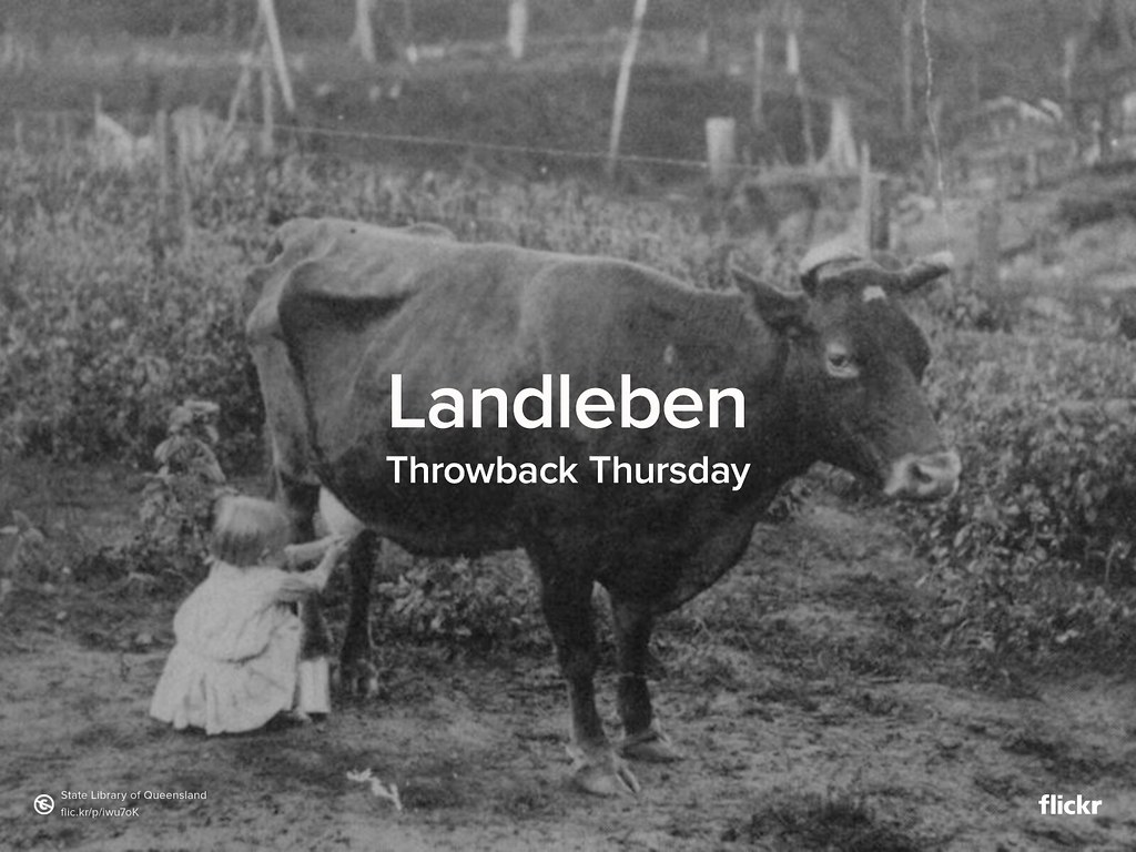 Throwback Thursday: Landleben