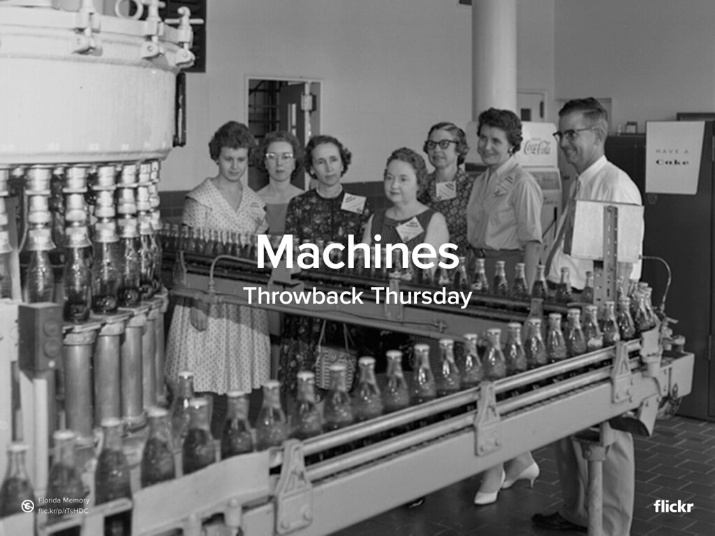 Throwback Thursday: Machines