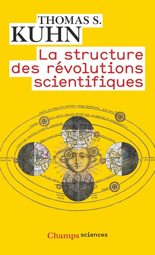 La structure des revolutions scientifiques, par Thomas S. Kuhn
