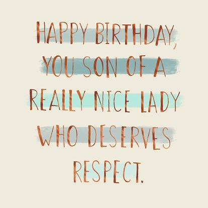 Birthday Quotes : Son of a Nice Lady Funny Birthday Card