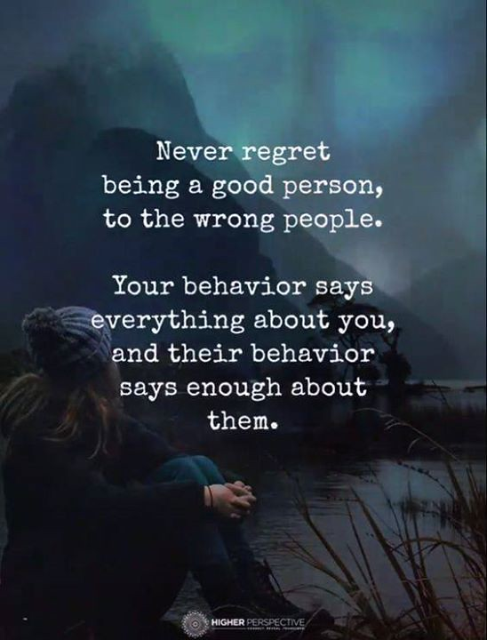 Best Positive Quotes : Never regret being a good person to ...