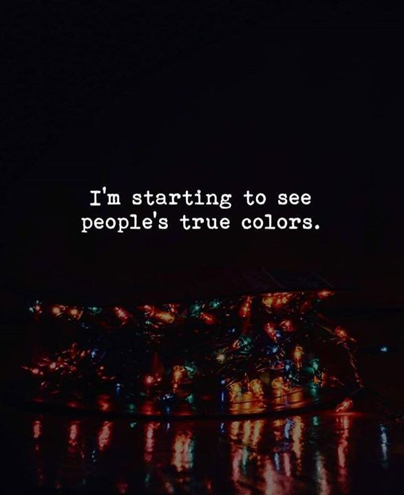 Best Positive Quotes : Im starting to see peoples true col ...