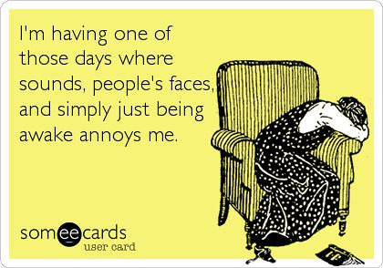 Best Funny Quotes Ugh I Hate Those Days Today Best Fun Flickr