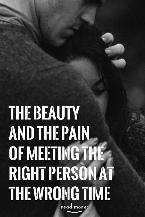 Quotes About Meeting The Right Person At The Wrong Time How To