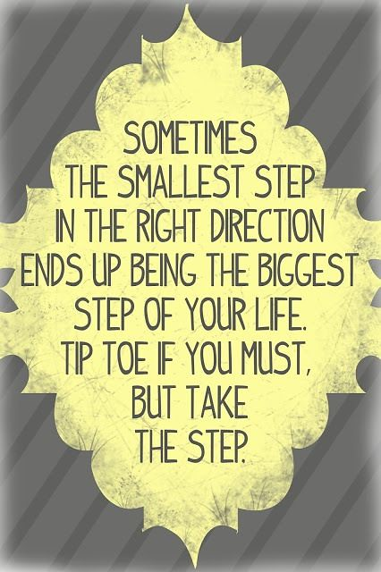 Life Quotes Take The First Step To A Better Healthier Flickr