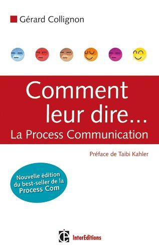 Comment leur dire … La Proces Communication 2nd édition, par Gérard Collignon