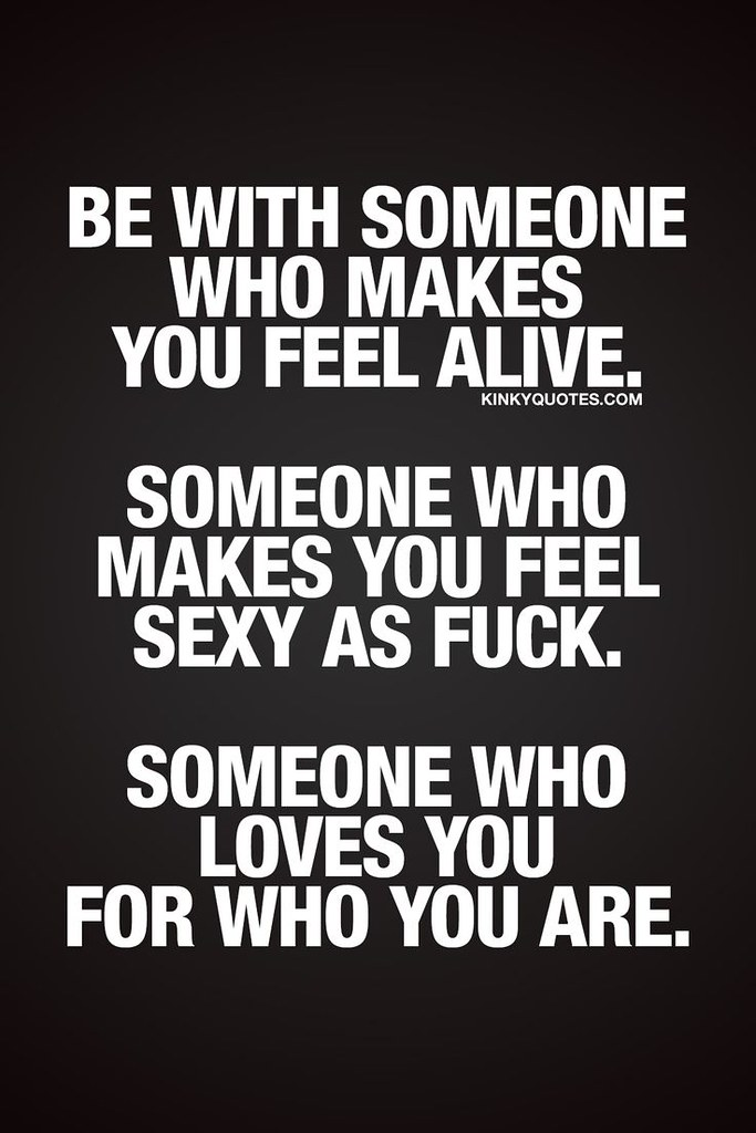 Love Quotes For Him : Be with someone who makes you feel a ...