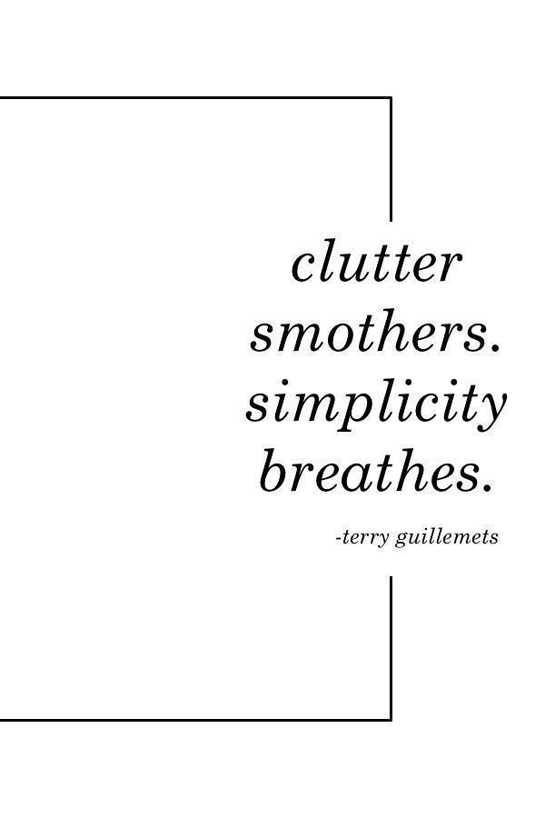 Motivational Quotes Declutter Simplify Less Is More S Flickr