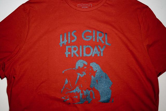 His Girl Friday T-Shirt