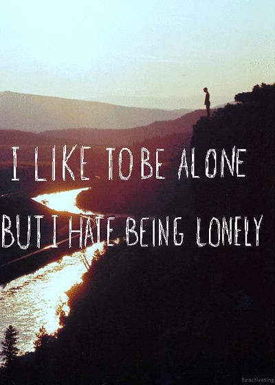 Sad Love Quotes I Like To Be Alone But I Hate Being Lon Flickr