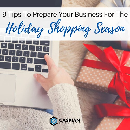 9 Tips To Prepare Your Business For The Holiday Shopping Season | by caspianservices