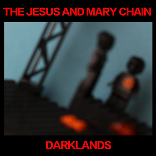 THE JESUS AND MARY CHAIN: Darklands