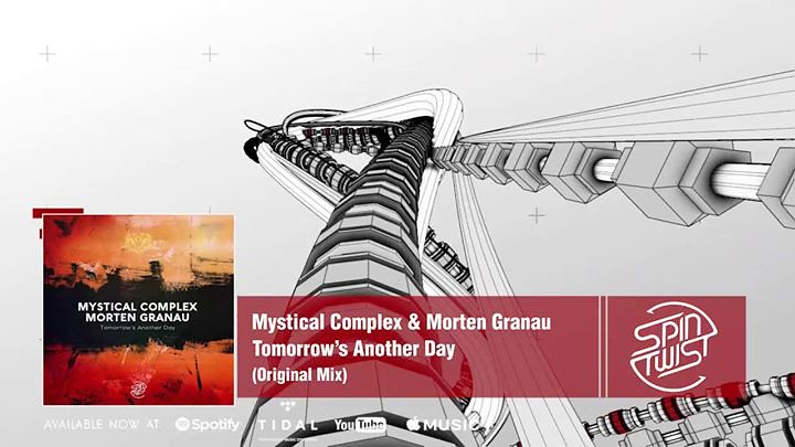 Mystical Complex & Morten Granau - Tomorrow's Another Day