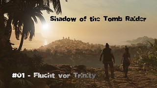 Shadow of the Tomb Raider | by CaptainAndre1977