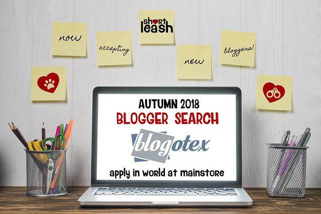 We Want YOU! .:Short Leash:. Autumn 2018 Blogotex Blogger Search
