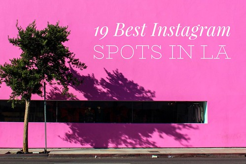19 Best Instagram Spots in LA | by shinya