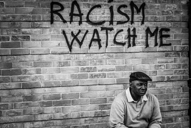 Racism, watch me